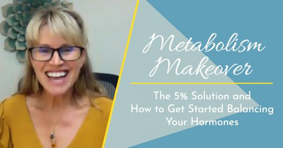 The 5% Solution and How to Get Started Balancing Your Hormones
