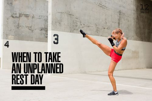 When To Take an Unplanned Rest Day