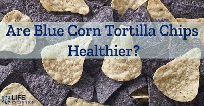 Are Blue Corn Tortilla Chips Healthier?